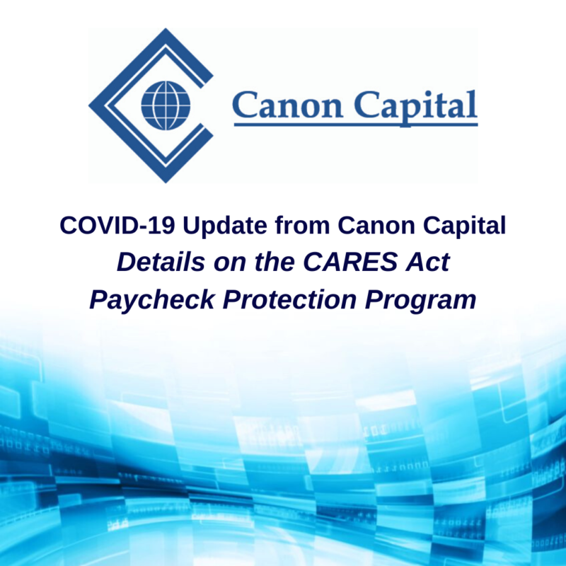 Information on the Recently Passed CARES Act Paycheck Protection Program