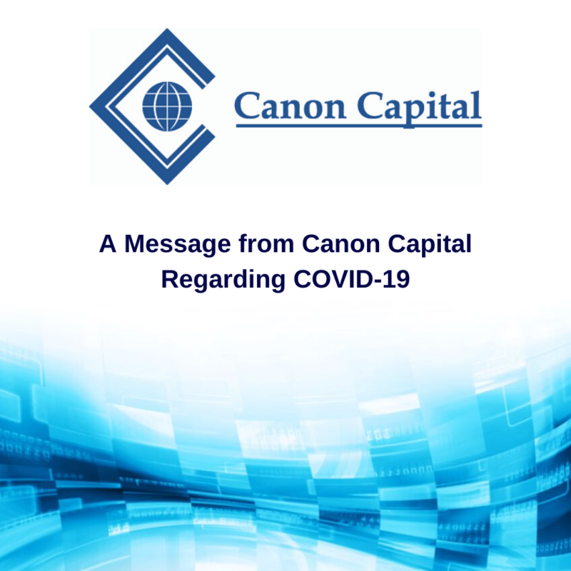 A Message from Canon Capital Regarding COVID-19