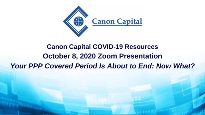 """Your PPP Covered Period is About to End: Now What? – What We Know as of October 8, 2020"" – Seminar Recording"