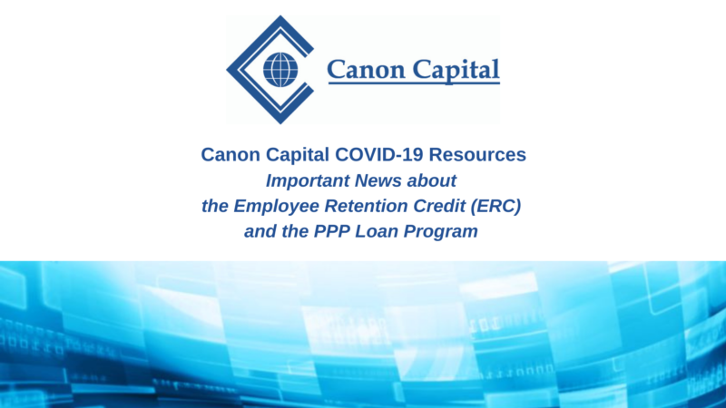 Important News about the Employee Retention Credit (ERC) and the PPP Loan Program