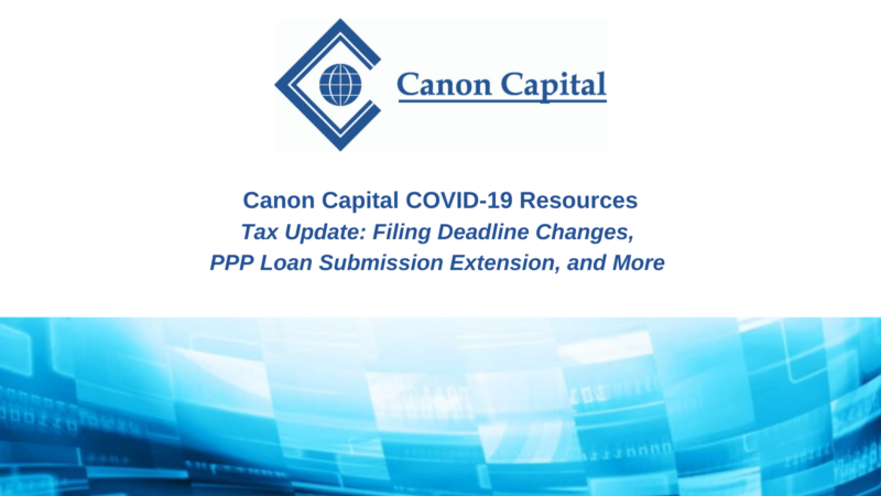 Tax Update: Filing Deadline Changes, PPP Loan Submission Extension, and More