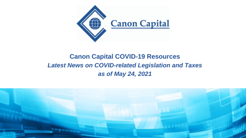 Latest News on COVID-related Legislation and Taxes – May 24, 2021 Update